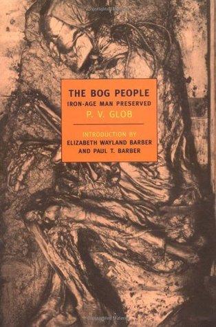 The Bog People by Peter Vilhelm Glob