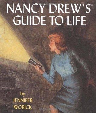 Nancy Drew's Guide To Life by Jennifer Worick
