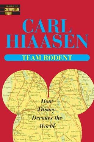 Team Rodent by Carl Hiaasen