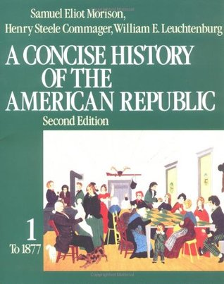 A Concise History of the American Republic, Vol 1