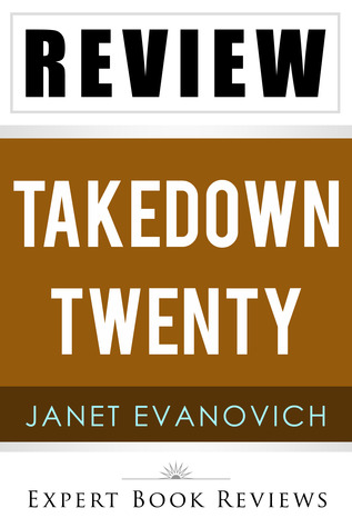 Ebook Takedown Twenty: A Stephanie Plum Novel by Janet Evanovich -- Review by Expert Book Reviews DOC!