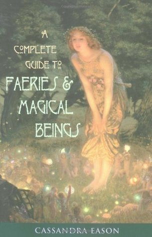 Complete Guide to Faeries Magical Beings: Explore the Mystical Realm of the Little People