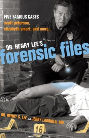 Dr. Henry Lee's Forensic Files by Henry C. Lee