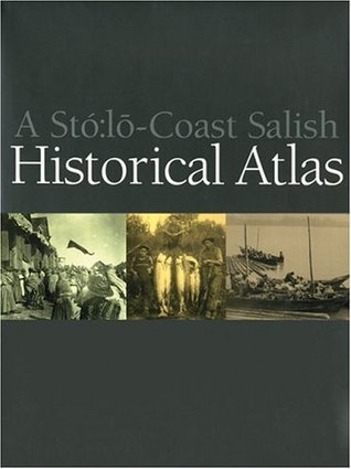 A Stó:lo-Coast Salish Historical Atlas