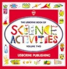 The Usborne Book of Science Activities, Vol. 2