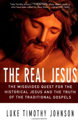 the-real-jesus-the-misguided-quest-for-the-historical-jesus-the-truth-of-the-traditional-gospels