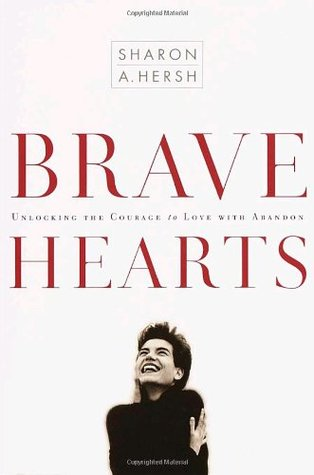 Bravehearts by Sharon A. Hersh