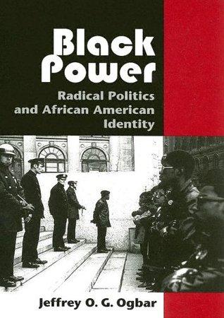 Black Power: Radical Politics and African American Identity