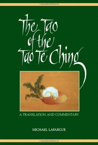 The Tao of the Tao Te Ching: A Translation and Commentary