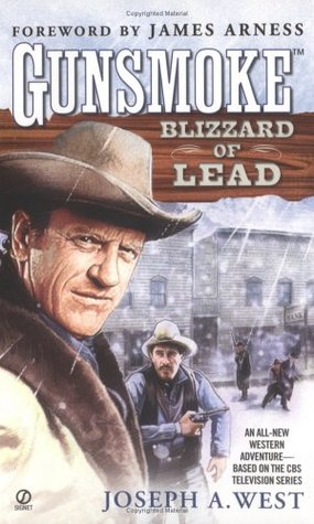 Blizzard of Lead (Gunsmoke #3) by Joseph A  West