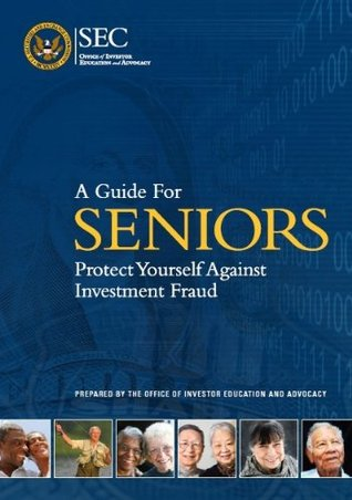 A Guide for Seniors: Protect Yourself Against Investment Fraud