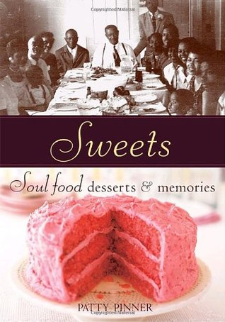 Sweets: Soul Food Desserts and Memories