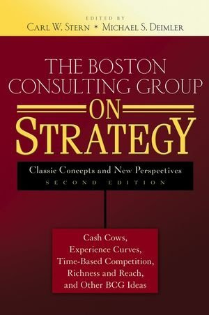 the-boston-consulting-group-on-strategy-classic-concepts-and-new-perspectives
