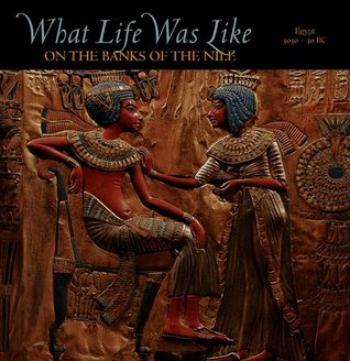 What Life Was Like on the Banks of the Nile by Denise Dersin