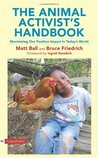 The Animal Activist's Handbook: Maximizing Our Positive Impact in Today's World (Flashpoint (Lantern))