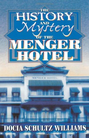 the-history-and-mystery-of-the-menger-hotel