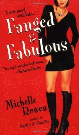 Fanged & Fabulous by Michelle Rowen