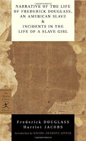 Narrative of the Life of Frederick Douglass, an American Slave / Incidents in the Life of a Slave Girl