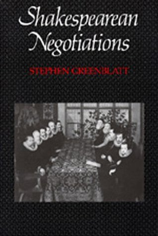 Shakespearean Negotiations: The Circulation of Social Energy in Renaissance England (New Historicism Studies in Cultural Poetics, 84)