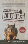 Hold on to Your Nuts: The Relationship Manual for Men