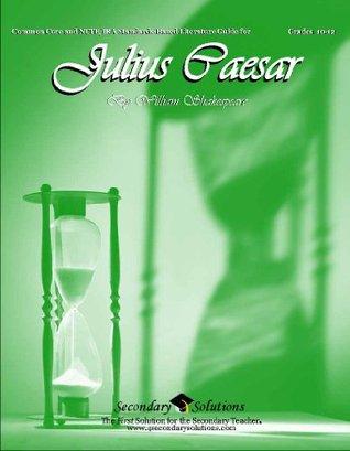 Julius Caesar Literature Guide by Kristen Bowers