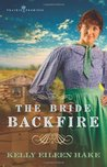 The Bride Backfire (Prairie Promises, #2)
