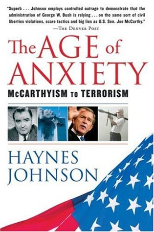 Ebook The Age of Anxiety: McCarthyism to Terrorism by Haynes Johnson read!