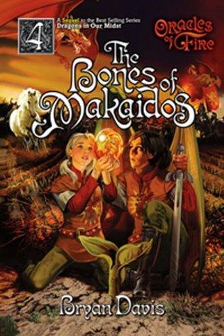 The Bones of Makaidos by Bryan Davis