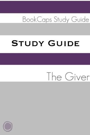 The Giver (A BookCaps Study Guide)