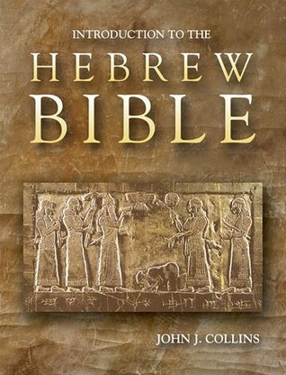 Introduction to the Hebrew Bible by John J. Collins