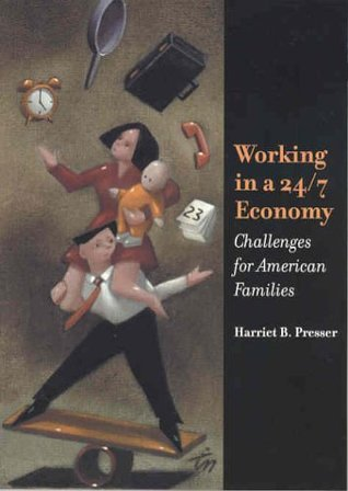 Working in a 24/7 Economy: Challenges for American Families: Challenges for American Families