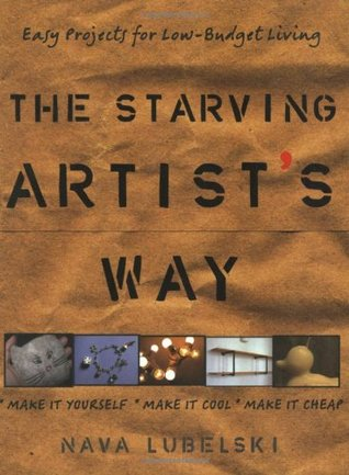 The starving artists way easy projects for low budget living by 64846 fandeluxe Choice Image