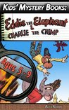Kids' Mystery Books: Eddie the Elephant & Charlie the Chimp