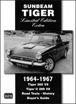 Sunbeam Tiger Limited Edition Extra, 1964-1967: Tiger 260 V8, Tiger II 289 V8, Road Tests - History, Buyer's Guide