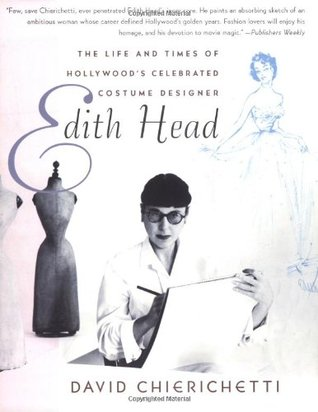33c47e24b689 Edith Head: The Life and Times of Hollywood's Celebrated Costume Designer