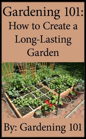 Gardening 101: How To Create A Long-Lasting Garden