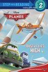 Dusty Flies High (Planes: Step into Reading Book)