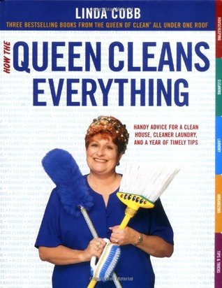 How the Queen Cleans Everything by Linda Cobb