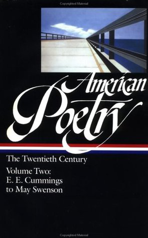 American Poetry: The Twentieth Century, Volume 2: E.E. Cummings to May Swenson