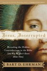 Book cover for Jesus, Interrupted: Revealing the Hidden Contradictions in the Bible (And Why We Don't Know About Them)