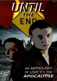 Until the End: An Anthology of Love V's the Apocalypse