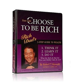 You Can Choose to Be Rich (12 CDs): 3-step Guide to Wealth (Rich Dad Book Series) [AUDIOBOOK] (Rich Dad Poor Dad)