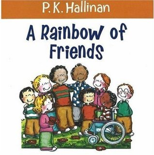 A Rainbow Of Friends by P.K. Hallinan