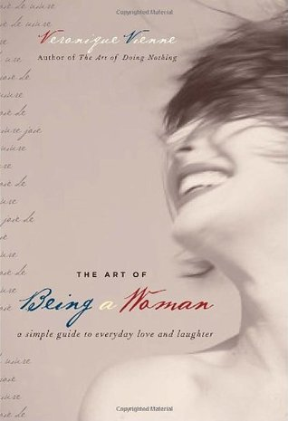 The Art of Being a Woman: A Simple Guide to Everyday Love and Laughter