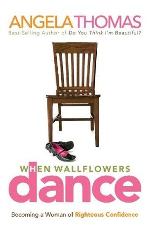When Wallflowers Dance by Angela Thomas