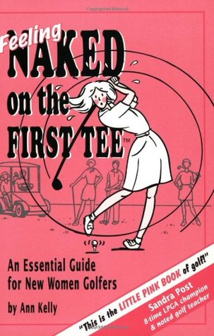Feeling Naked on the First Tee by Ann Kelly
