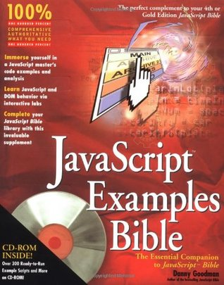 JavaScript Examples Bible: The Essential Companion to JavaScript Bible