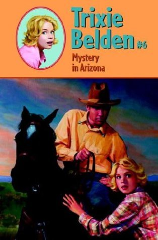 Mystery in Arizona (Trixie Belden, #6)