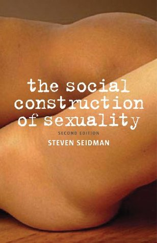 Steven seidman the social construction of sexuality third edition