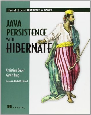 Java Persistence with Hibernate: Revised Edition of Hibernate in Action